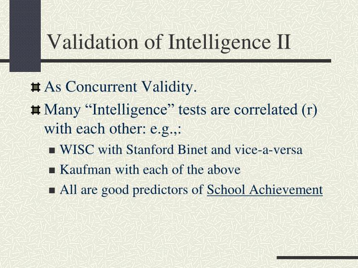 Validation of Intelligence II