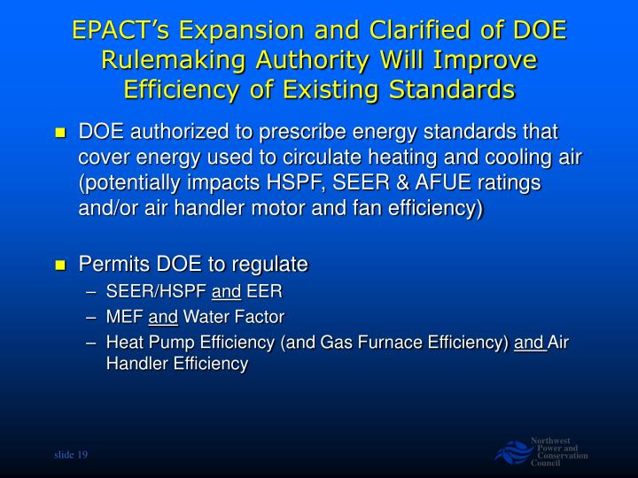 EPACT's Expansion and Clarified of DOE Rulemaking Authority Will Improve Efficiency of Existing Standards
