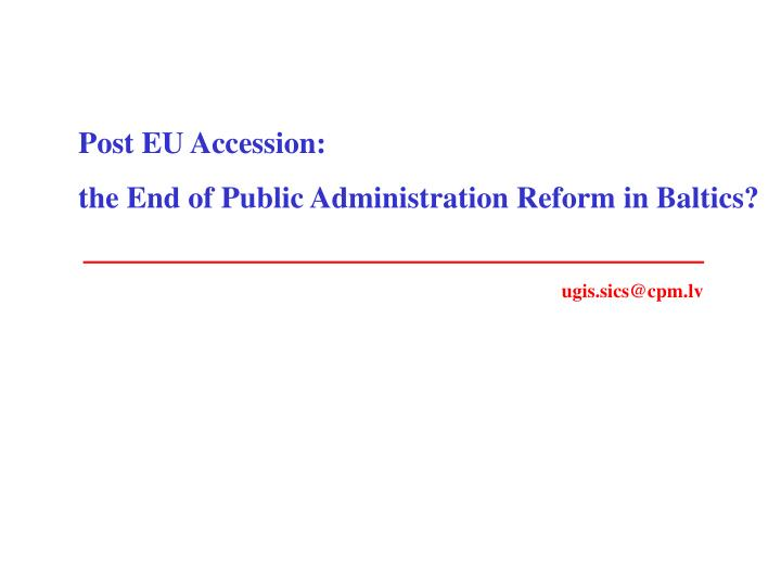 Post eu accession the end of public administration reform in baltics