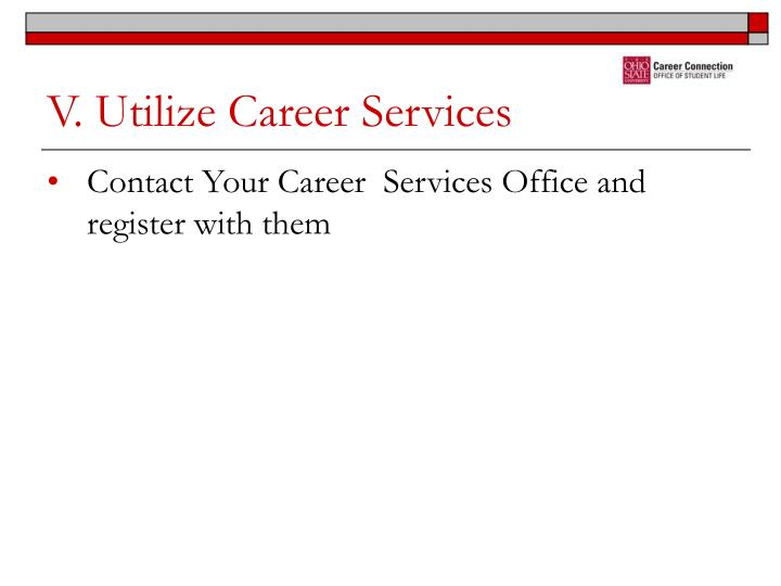 V. Utilize Career Services