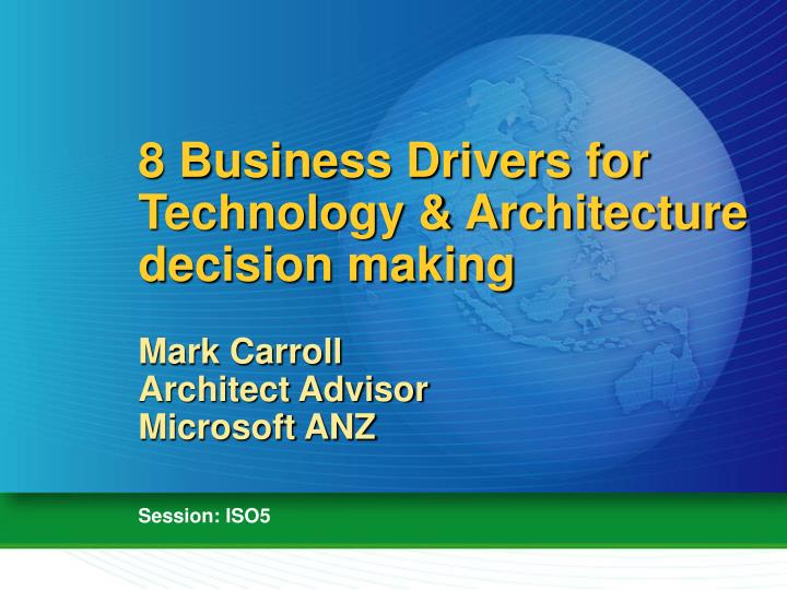8 Business Drivers for Technology & Architecture decision making