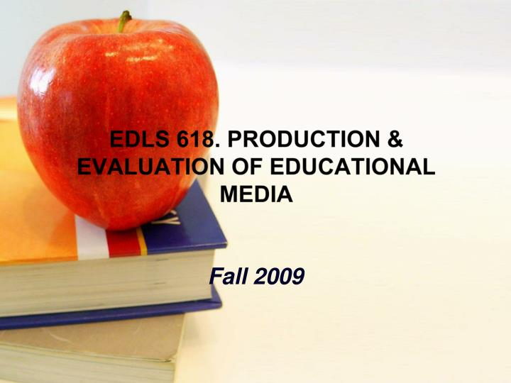 Edls 618 production evaluation of educational media