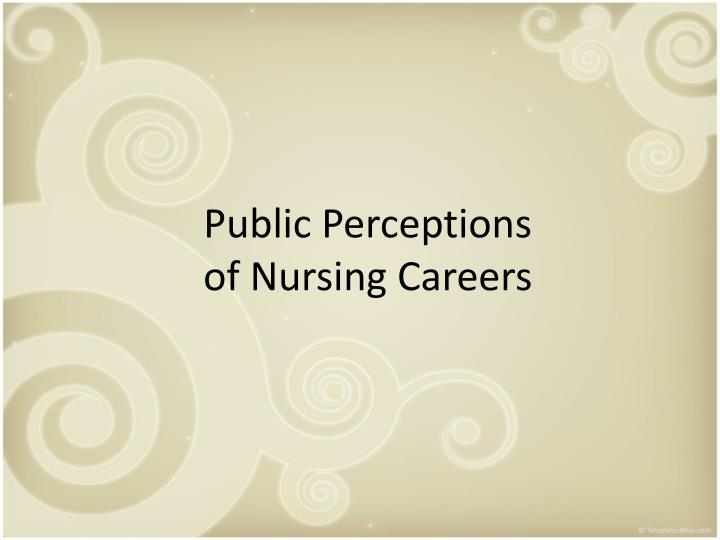 public perception of nurses in singapore View karthikayen jayasundar's  and managing the limited scientific evidence and public perception data critical in  singapore authors: karthikayen jayasundar.