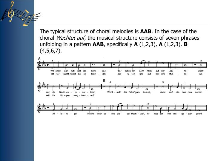 The typical structure of choral melodies is