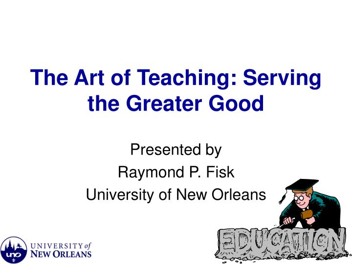 The art of teaching serving the greater good