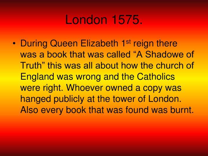 London 1575.