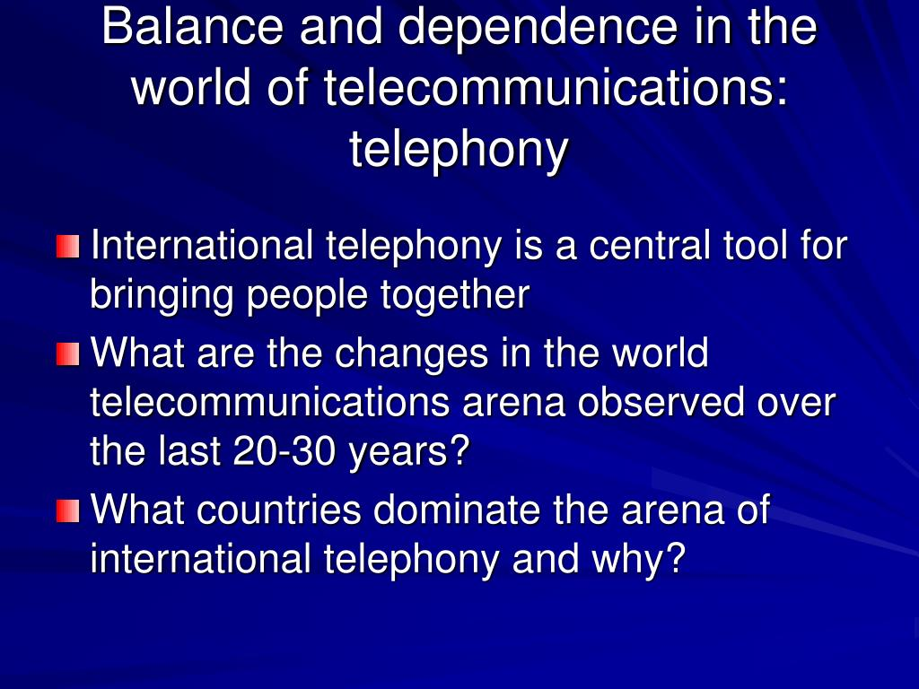 Balance and dependence in the world of telecommunications: telephony