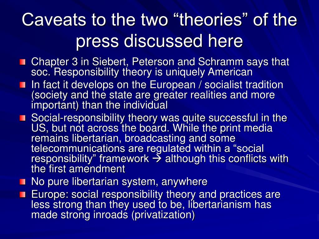 "Caveats to the two ""theories"" of the press discussed here"