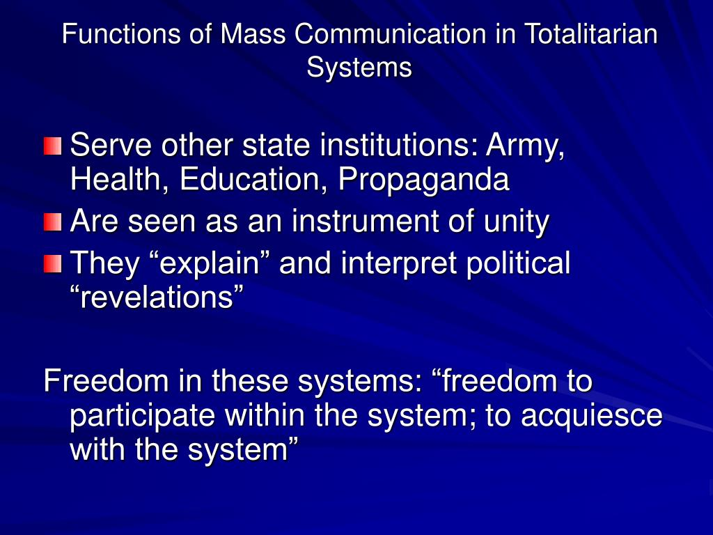 Functions of Mass Communication in Totalitarian Systems