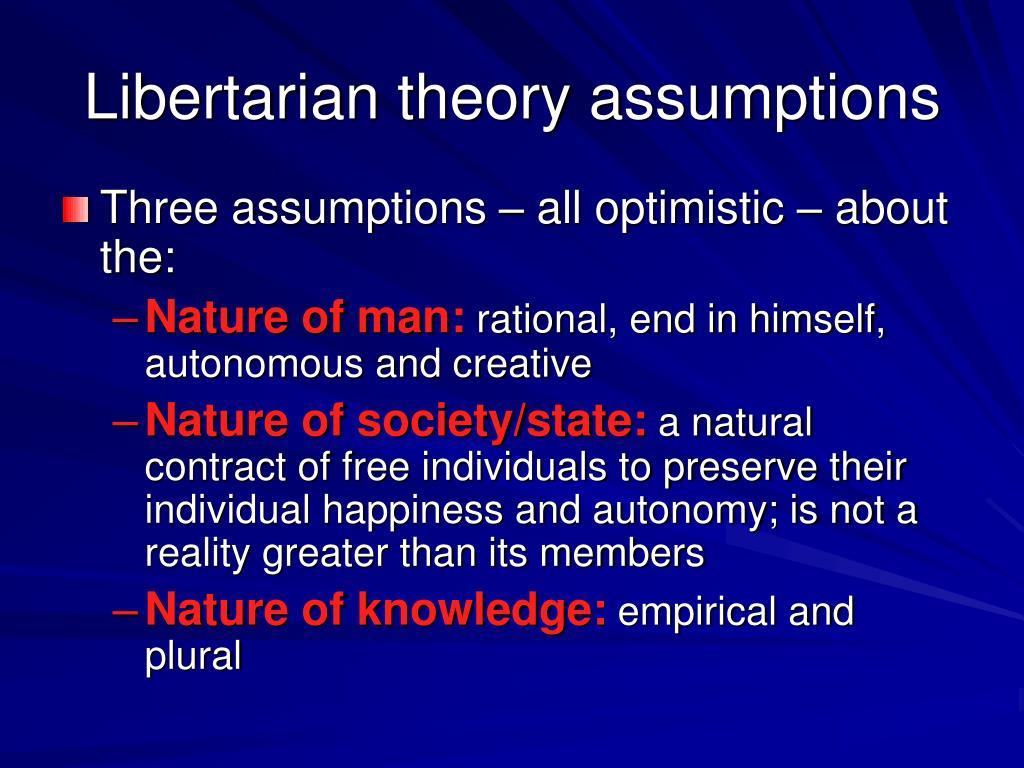 Libertarian theory assumptions