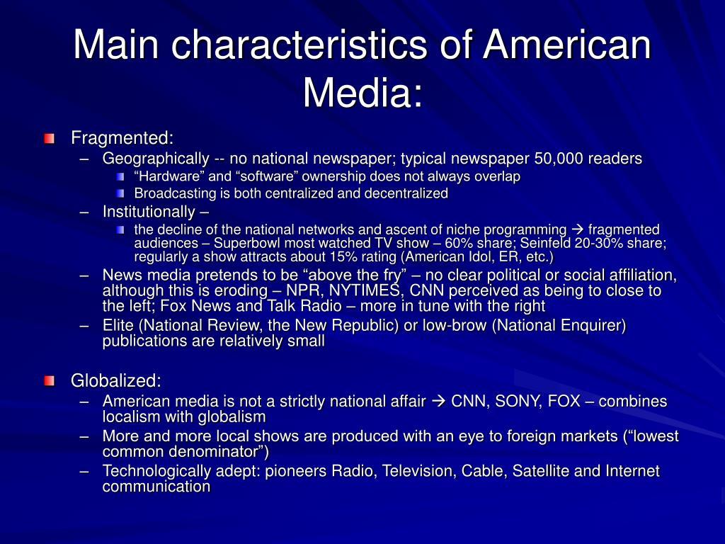 Main characteristics of American Media: