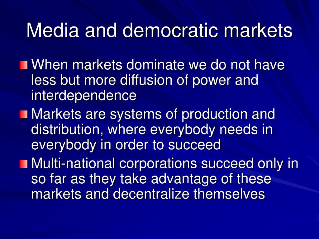 Media and democratic markets