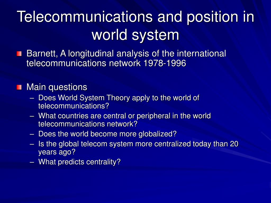 Telecommunications and position in world system