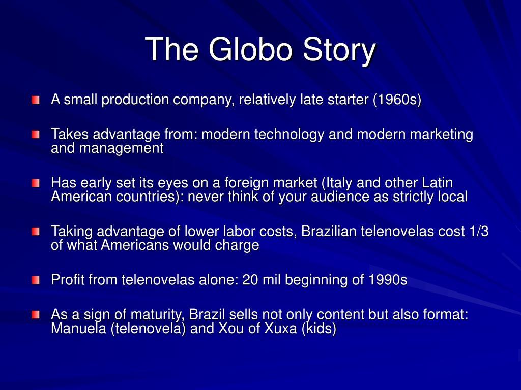 The Globo Story