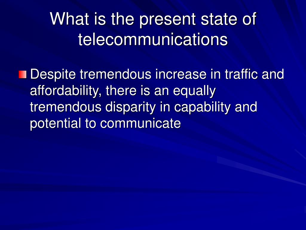 What is the present state of telecommunications