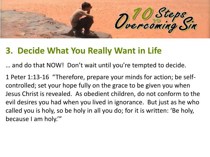 3.  Decide What You Really Want in Life