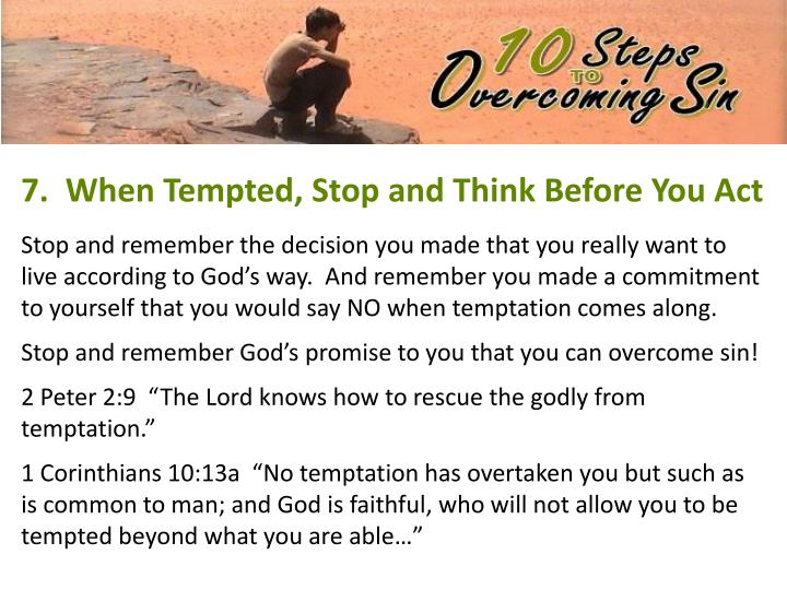 7.  When Tempted, Stop and Think Before You Act