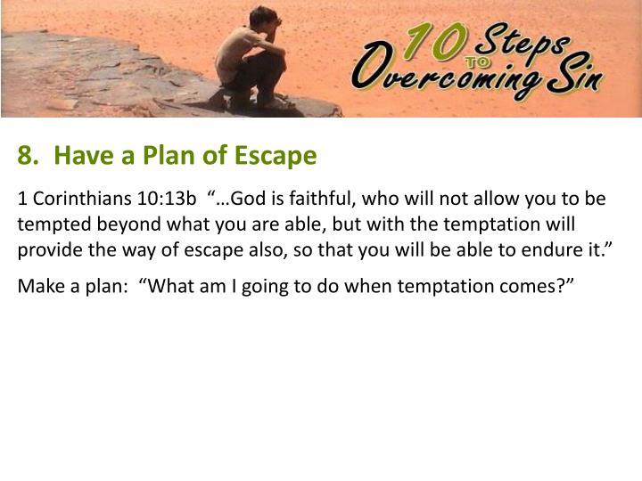8.  Have a Plan of Escape