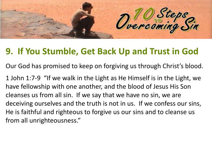 9.  If You Stumble, Get Back Up and Trust in God