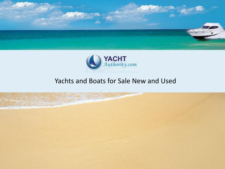 Yachts and Boats for Sale New and Used