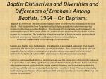 baptist distinctives and diversities and differences of emphasis among baptists 1964 on baptism