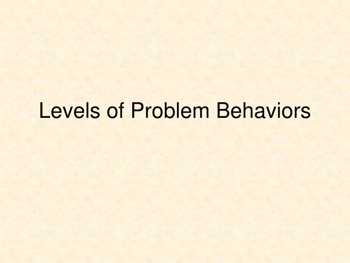Levels of Problem Behaviors