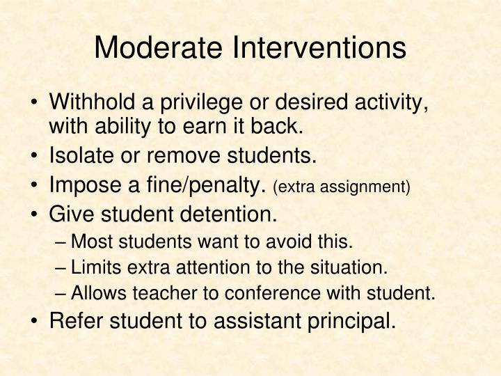 Moderate Interventions