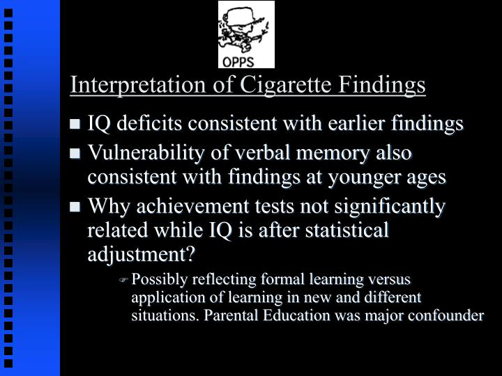 Interpretation of Cigarette Findings