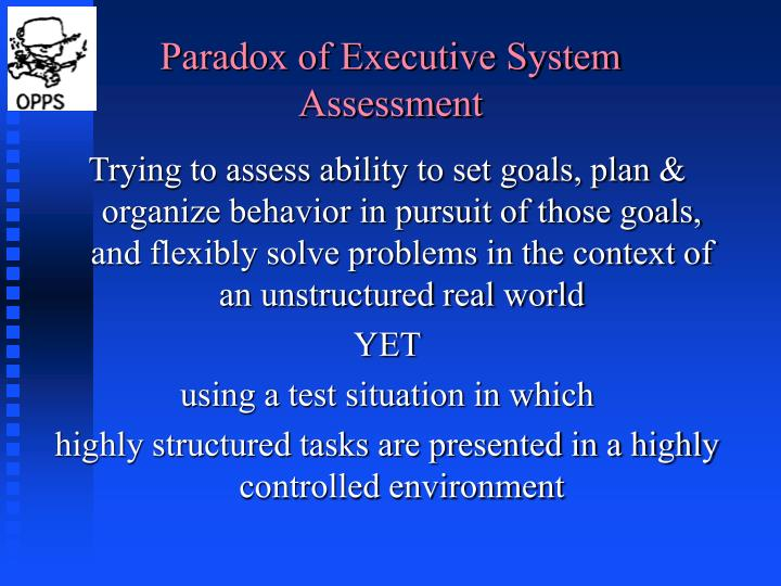 Paradox of Executive System Assessment