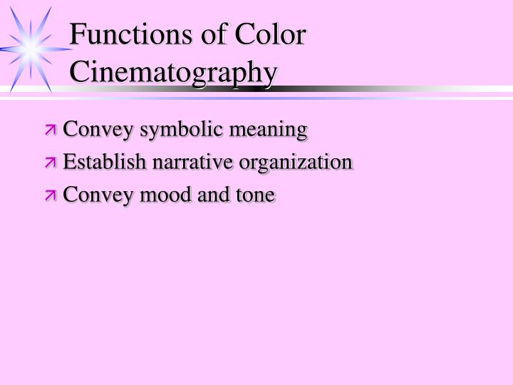 Functions of Color  Cinematography