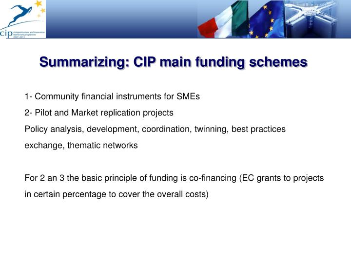 Summarizing: CIP main funding schemes