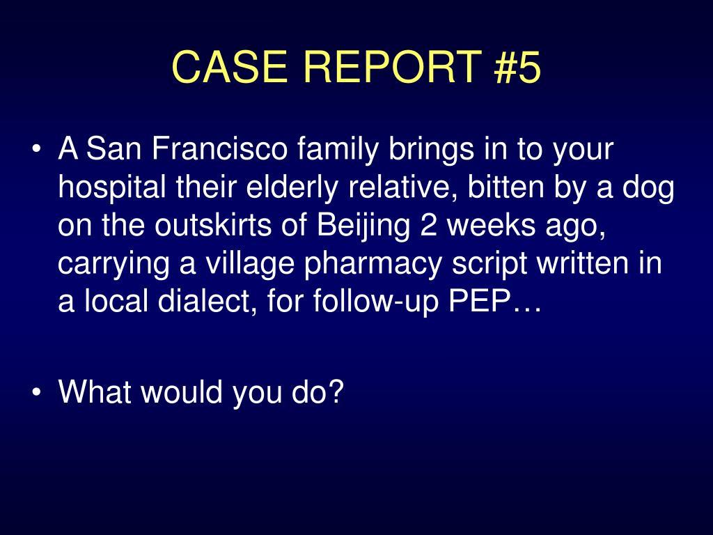 CASE REPORT #5