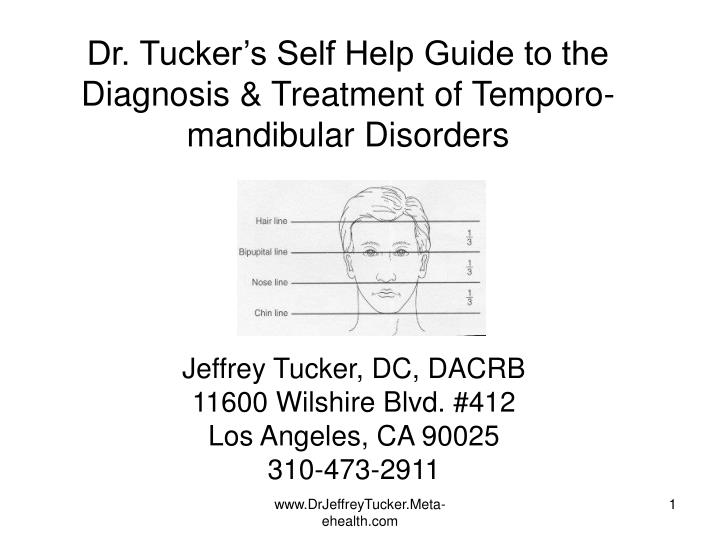 Dr tucker s self help guide to the diagnosis treatment of temporo mandibular disorders