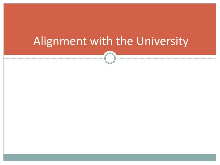 Alignment with the University
