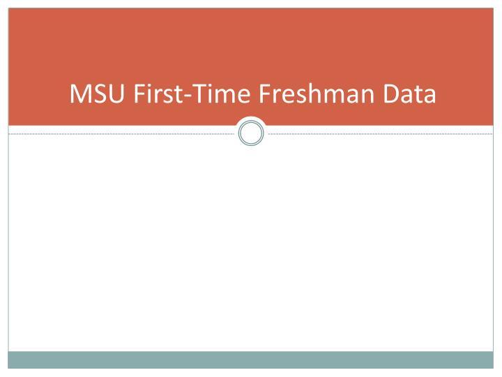 MSU First-Time Freshman Data
