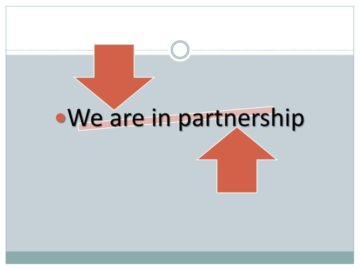 We are in partnership