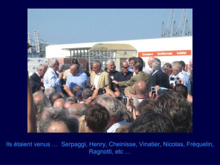 Ils étaient venus …  Serpaggi, Henry, Cheinisse, Vinatier, Nicolas, Fréquelin, Ragnotti, etc …