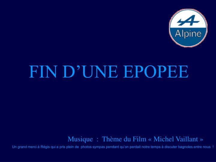 FIN D'UNE EPOPEE