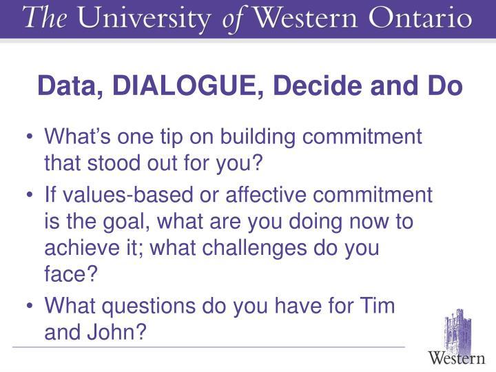 Data, DIALOGUE, Decide and Do