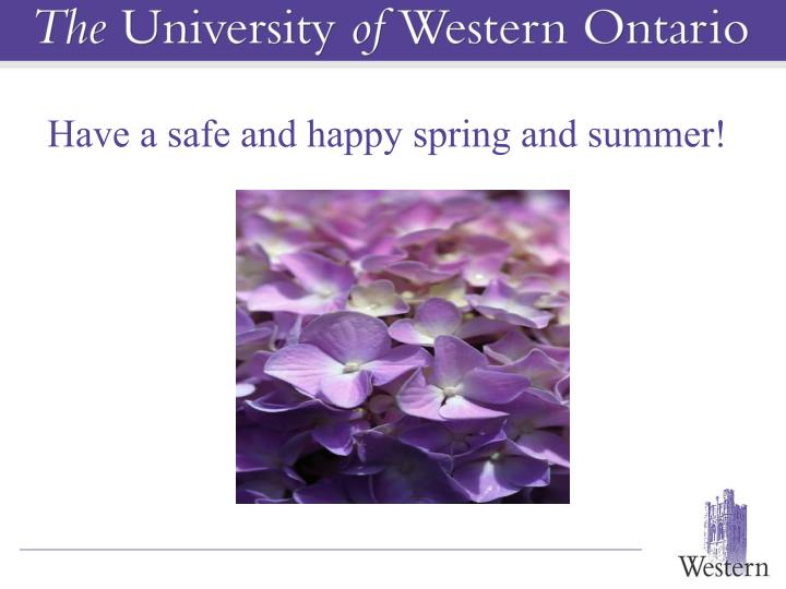 Have a safe and happy spring and summer!