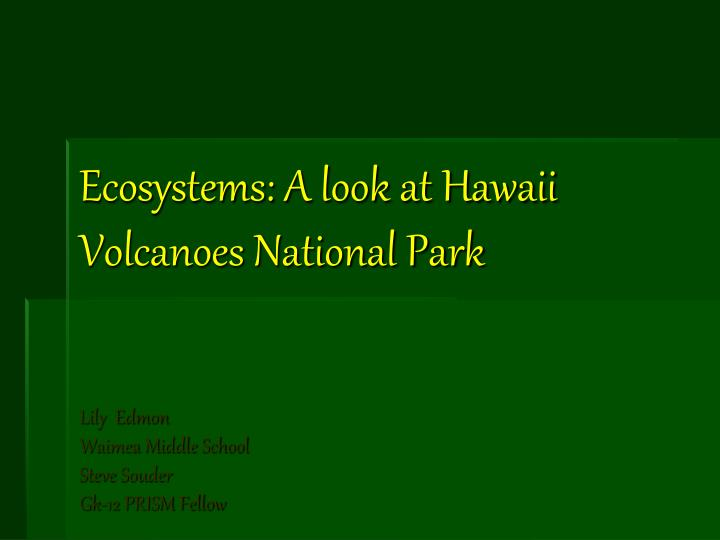 Ecosystems a look at hawaii volcanoes national park l.jpg