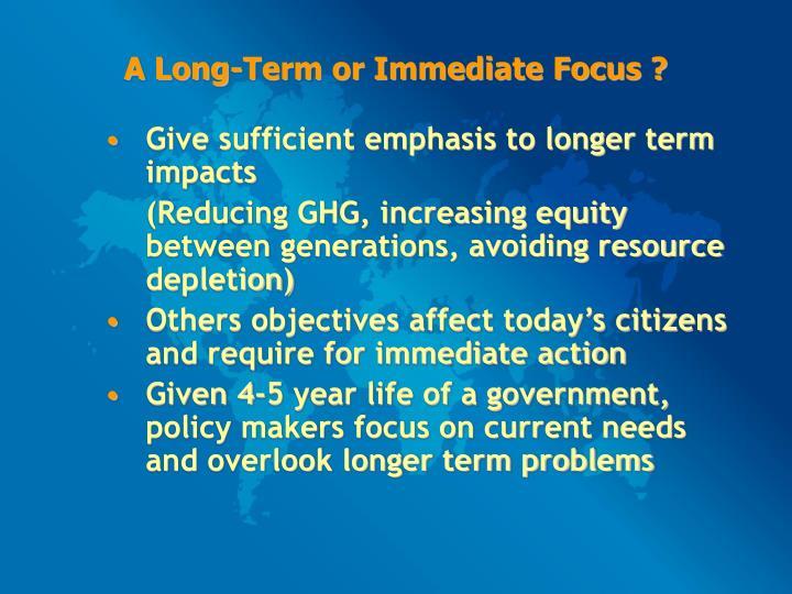A Long-Term or Immediate Focus ?