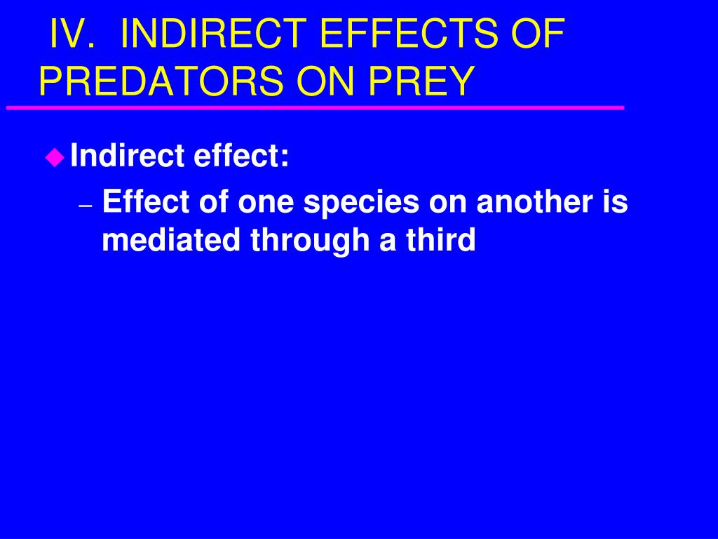 IV.  INDIRECT EFFECTS OF PREDATORS ON PREY