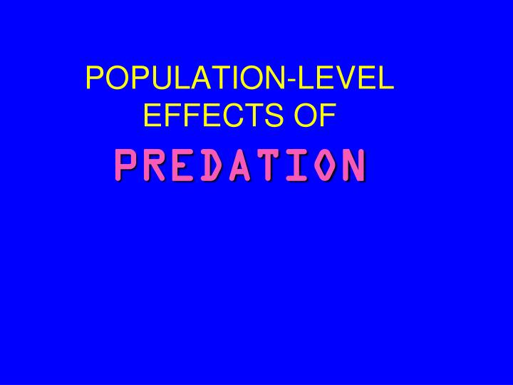 Population level effects of predation