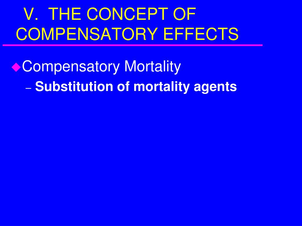 V.  THE CONCEPT OF COMPENSATORY EFFECTS