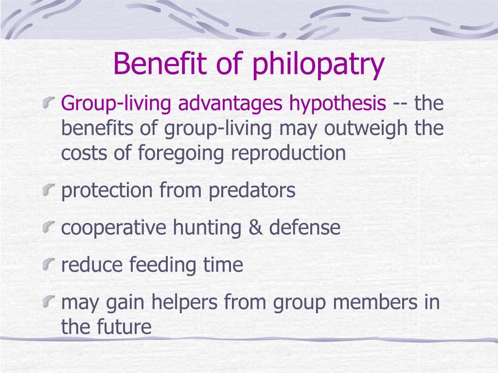 Benefit of philopatry