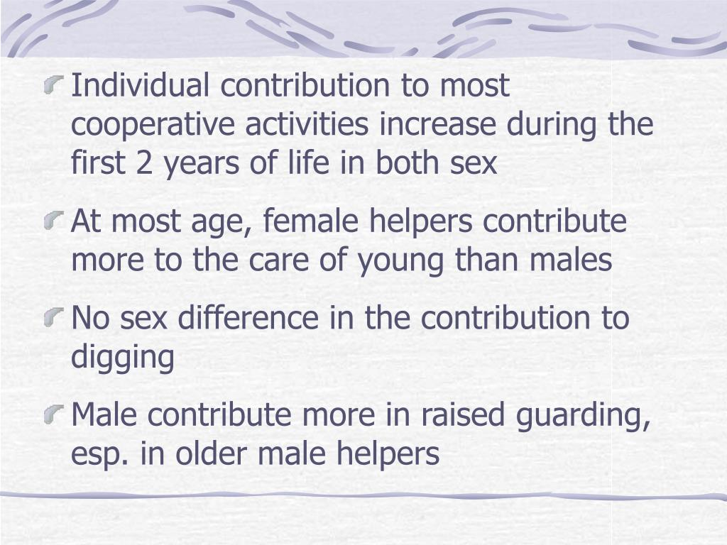 Individual contribution to most cooperative activities increase during the first 2 years of life in both sex