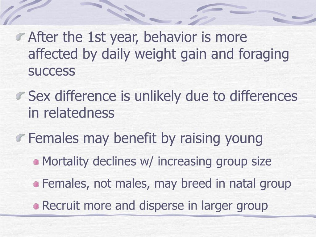 After the 1st year, behavior is more affected by daily weight gain and foraging success