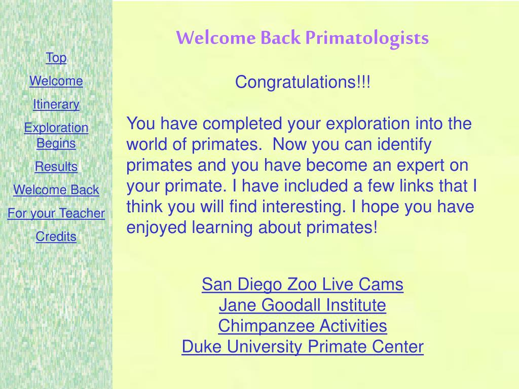 Welcome Back Primatologists