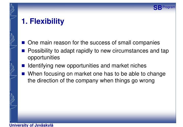1. Flexibility